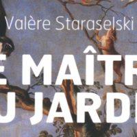 Le Maître du Jardin - Valère Staraselski