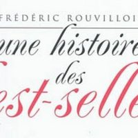 Une histoire des best-sellers - Frédéric Rouvillois