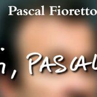 Moi, Pascal F. - Pascal Fioretto