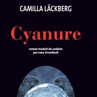 Cyanure - Camilla Läckberg