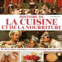"""""""Histoire de la cuisine et de la nourriture - Du menu des cavernes à la gastronomie moléculaire"""""""""""