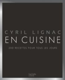 cyril lignac en cuisine 200 recettes pour tous les jours so what. Black Bedroom Furniture Sets. Home Design Ideas