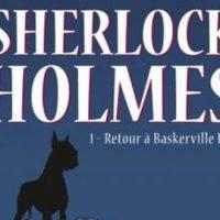 Les archives secrètes de Sherlock Holmes, Tome 1 - Chanoinat et Marniquet