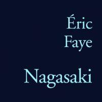 Nagasaki - Éric Faye