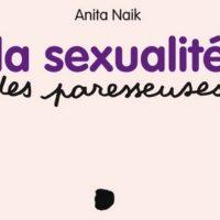La sexualité des paresseuses - Anita Naik