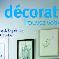 La décoration - Trouvez votre style ! - Holly Becker et Joanna Copestick