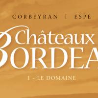 Châteaux Bordeaux – 1. Le Domaine – Corbeyran – Espé