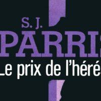 Le prix de l'hérésie – S. J. Parris