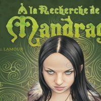 À la recherche de la Mandragore – Pascal Lamour et Brucero