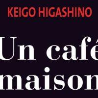 Un café maison – Keigo Higashino