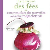 """""""La cuisine des fées"""", ou comment faire des merveilles sans être magicienne"""