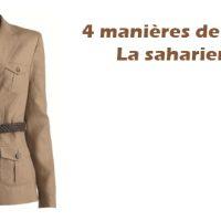 4 manières de porter… la saharienne