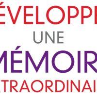 Comment développer une mémoire extraordinaire - Dominic O'Brien