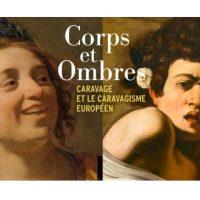 Corps et Ombres: Le Caravage à Toulouse et à Montpellier