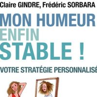 Mon humeur enfin stable - Claire Gindre, Frédéric Sorbara