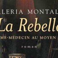 La Rebelle – Valeria Montaldi
