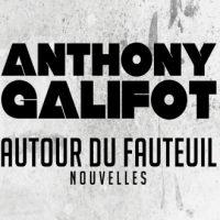 Autour du fauteuil – Anthony Galifot