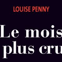 Le mois le plus cruel – Louise Penny