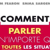 Comment parler à n'importe qui dans toutes les situations – T. Fearon & E. Sargent