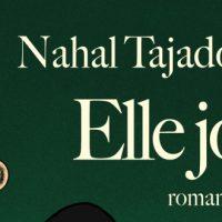 Elle joue – Nahal Tajadod
