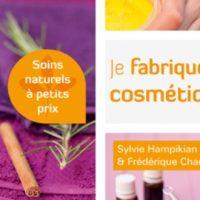 Je fabrique mes cosmétiques ! – S. Hampikian et F. Chartrand