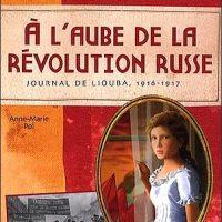 A l'aube de la révolution russe - Anne-Marie Pol