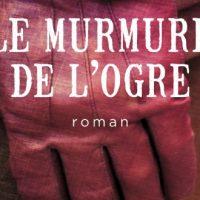 Le Murmure de l'Ogre – Valentin Musso