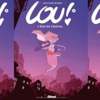 Lou!, T. 6, L'âge de cristal – Julien Neel