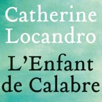 L'Enfant de Calabre – Catherine Locandro