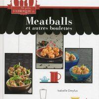 Ma petite fabrique de Meatball et autres boulettes