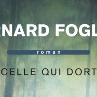 Celle qui dort – Bernard Foglino