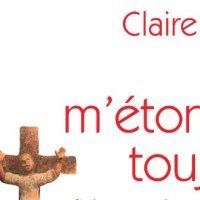 Dieu m'étonnera toujours - Claire Fourier