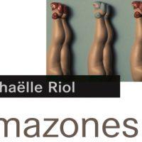 Amazones – Raphaëlle Riol