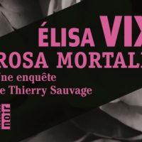 Rosa Mortalis – Élisa Vix