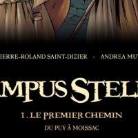 Campus Stellae, Tome 1. Le premier chemin du Puy à Moissac – Pierre-Roland Saint Dizier – Andréa Mutti