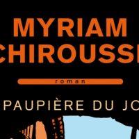 La paupière du jour – Myriam Chirousse