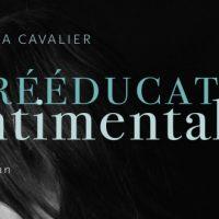 La Rééducation sentimentale – Emma Cavalier