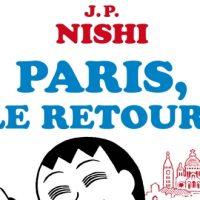 Paris, le retour ! – Jean-Paul Nishi