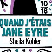 Quand j'étais Jane Eyre – Sheila Kohler
