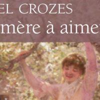 Une mère à aimer – Daniel Crozes