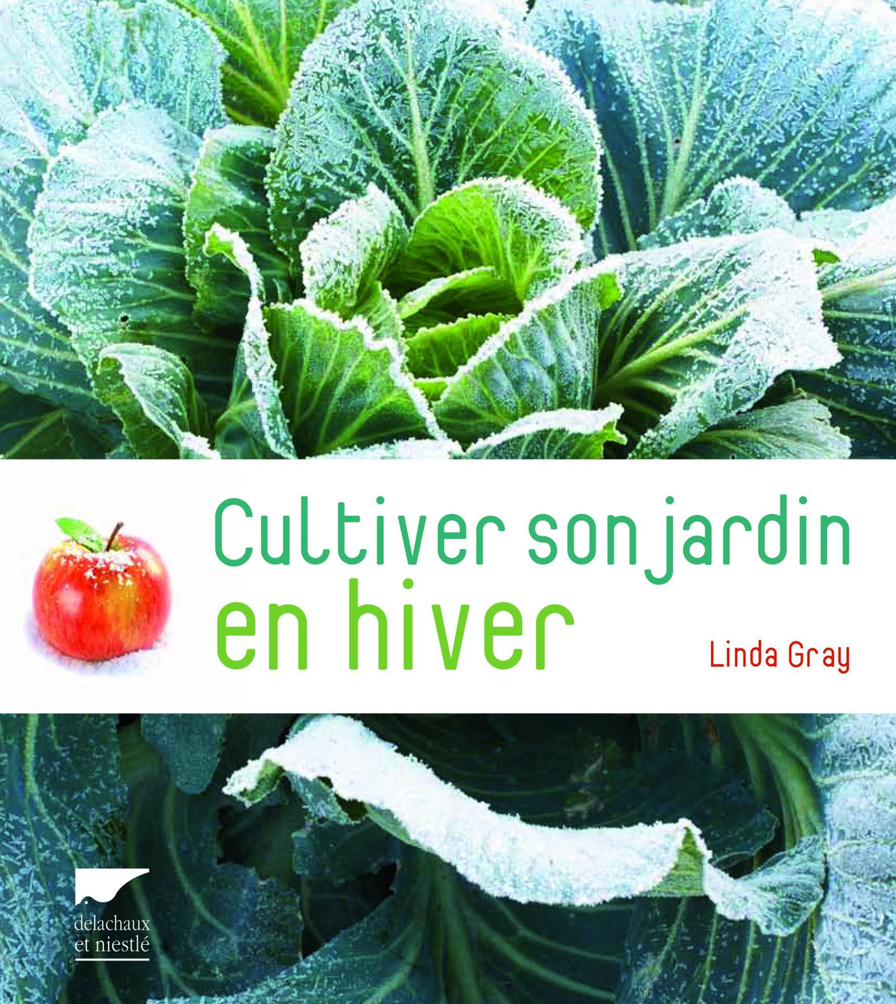 Cultiver son jardin en hiver linda gray so what for Jardin en hiver