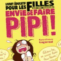 Livret éducatif pour les filles qui ont toujours envie de faire pipi – Marie-Périnée Goguenot