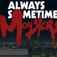 [Test] Always Sometimes Monsters (PC)