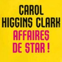Affaires de star ! – Carol Higgins Clark