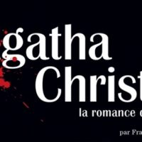 Agatha Christie : La romance du crime – François Rivière