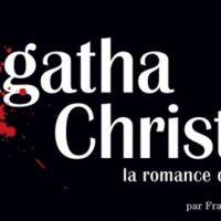 Agatha Christie la romance du crime – François Rivière
