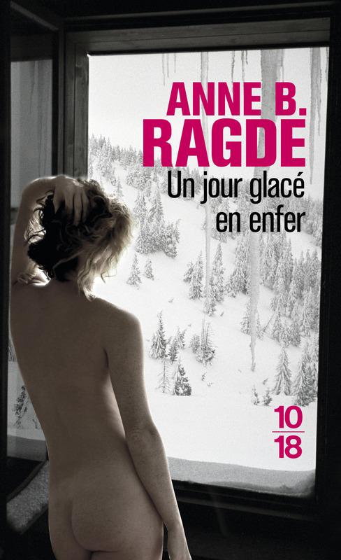 Un jour glacé en enfer - Anne B. Ragde