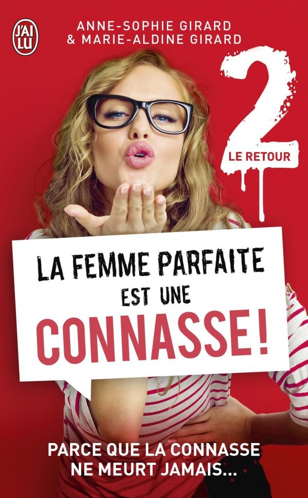 La femme parfaite est une connasse ! T2 - Anne-Sophie et Marie-Aldine Girard