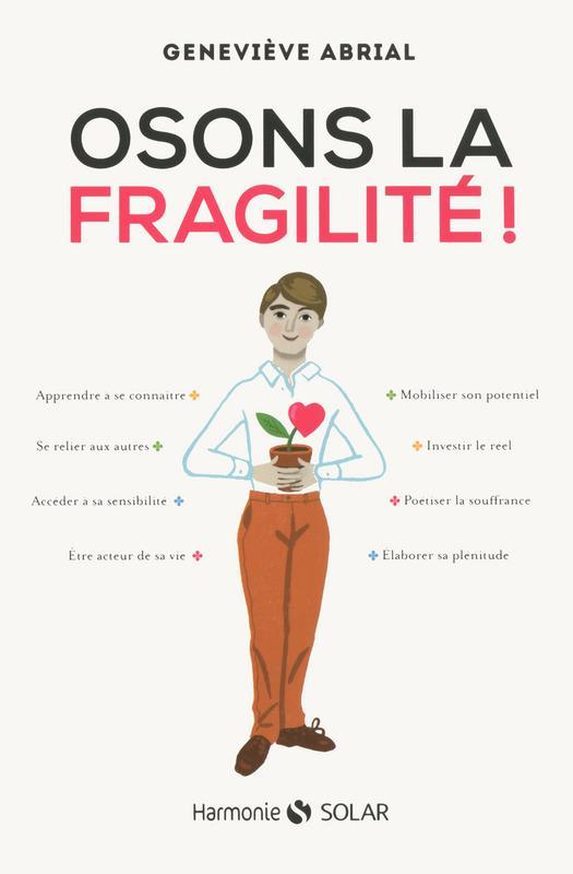 Osons la fragilité - Geneviève Abrial