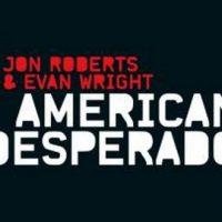 American Desperado – Jon Roberts & Evan Wright